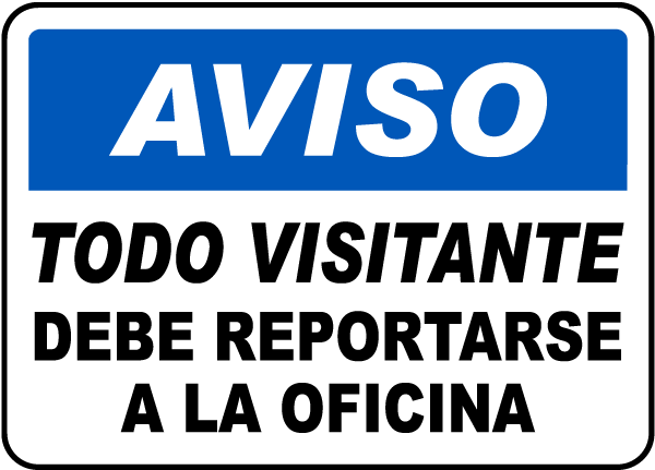 Spanish All Visitors Report Site Office Sign