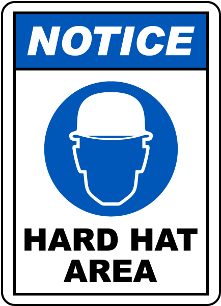 Notice Hard Hat Area Sign