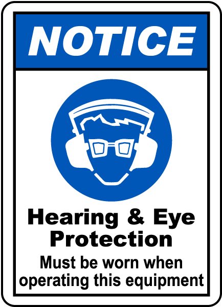 Notice Hearing Eye Protection Label