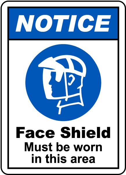 Notice Face Shield Must Be Worn Sign