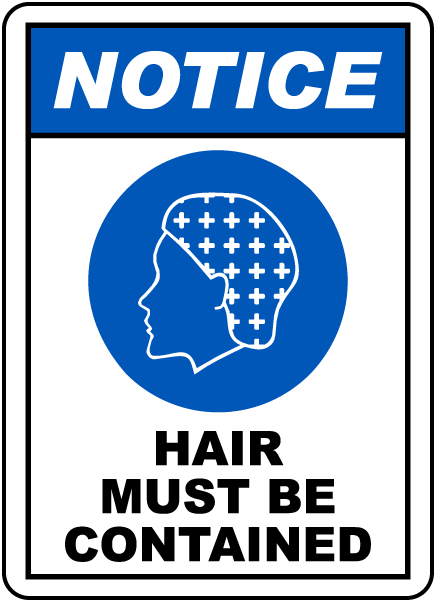 Notice Hair Must Be Contained Sign