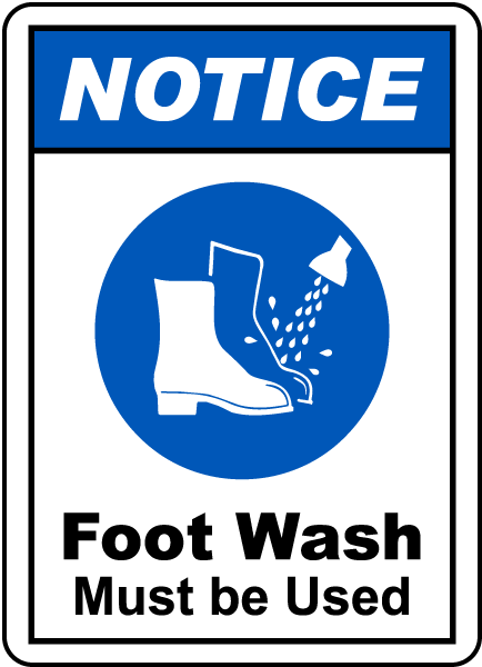 Notice Foot Wash Must Be Used Sign
