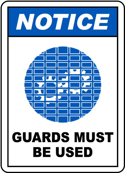 Notice Guards Must Be Used