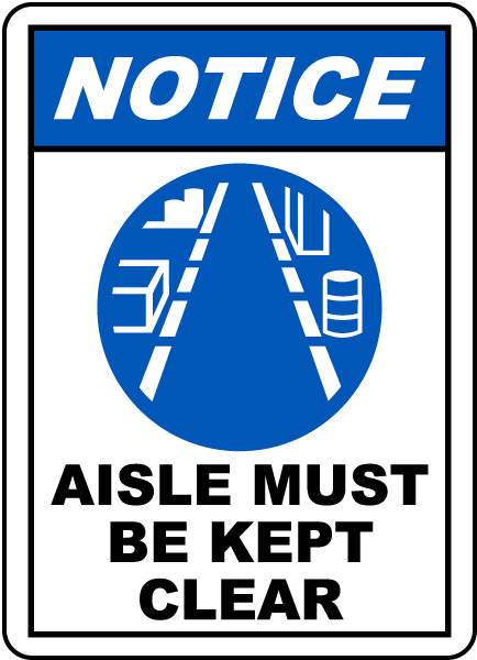 Notice Aisle Must Be Kept Clear