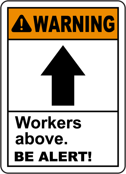 Warning Workers Above Be Alert Sign