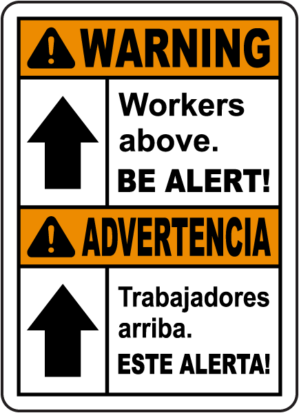 Bilingual Warning Workers Above Be Alert Sign