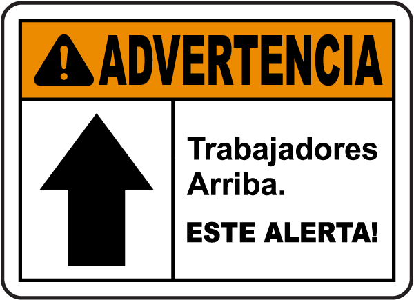 Spanish Warning Workers Above Be Alert Sign