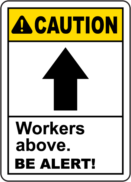 Caution Workers Above Be Alert Sign