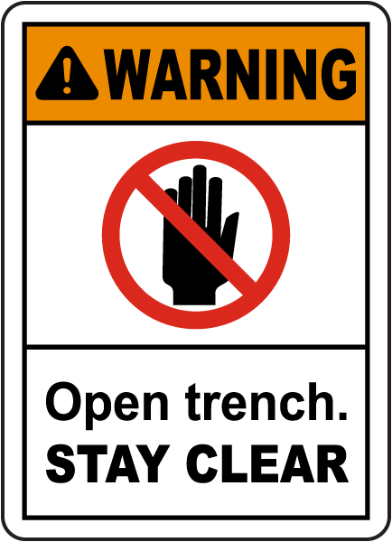 Open Trench Stay Clear Sign