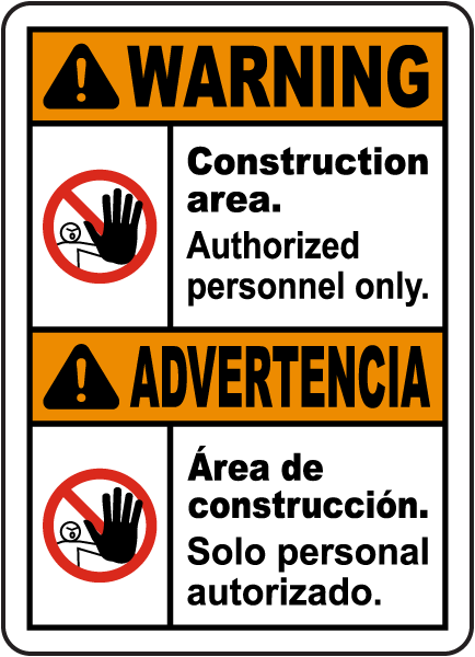 Bilingual Warning Construction Area Authorized Only Sign