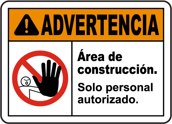 Spanish Warning Construction Area Authorized Only Sign