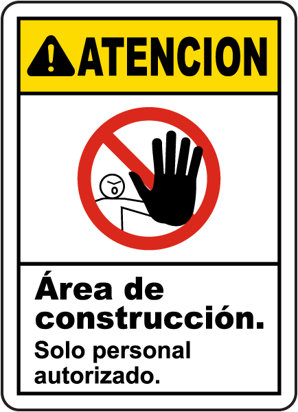 Spanish Caution Construction Area Authorized Only Sign