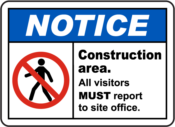 Visitors Must Report To Site Office Sign