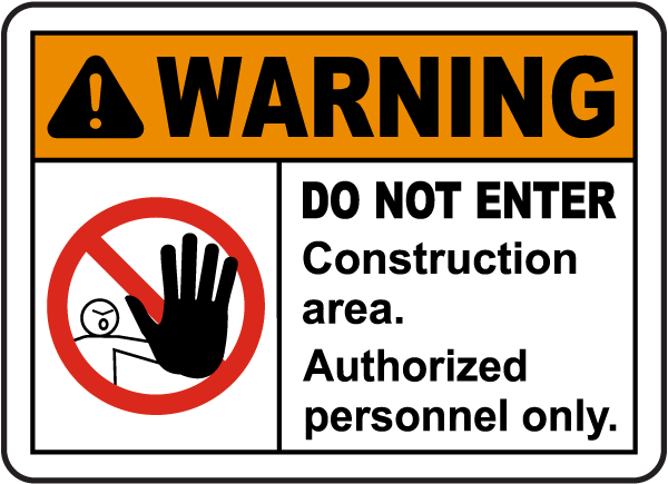 Construction Area Do Not Enter Sign
