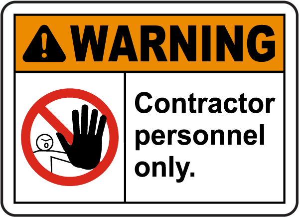Warning Contractor Personnel Only Sign