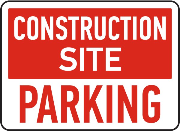 Construction Site Parking Sign