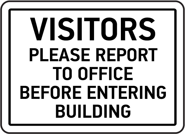 Visitors Please Report To Office Sign