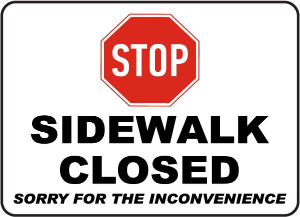 Stop Sidewalk Closed Sign