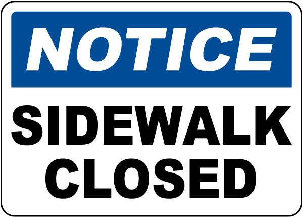 Notice Sidewalk Closed Sign