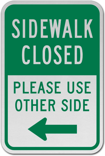 Sidewalk Closed Please Use Other Side (Left Arrow) Sign