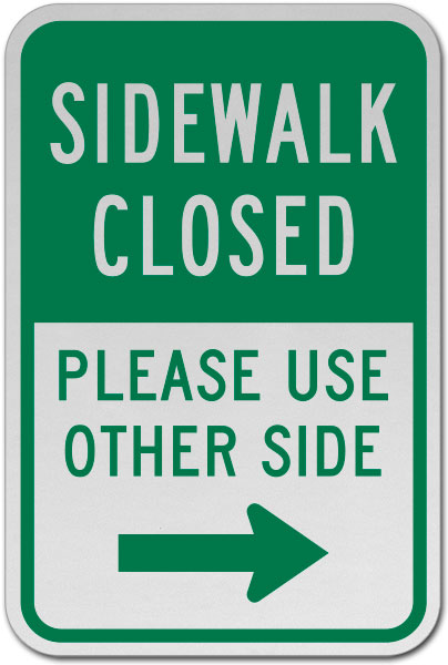 Sidewalk Closed Please Use Other Side (Right Arrow) Sign