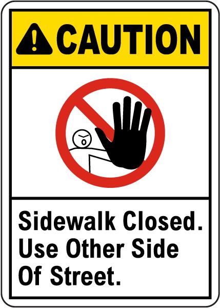 Caution Sidewalk Closed Sign