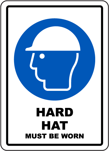 Hard Hat Must Be Worn Sign