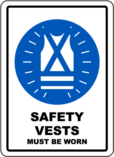Safety Vests Must Be Worn Sign