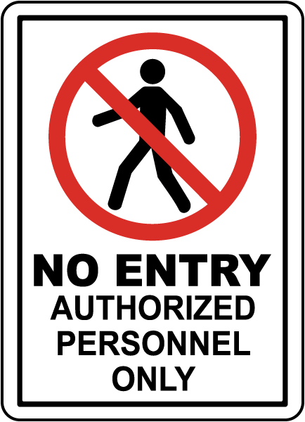 No Entry Authorized Personnel Only Sign