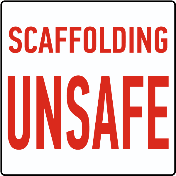 Scaffolding Unsafe Sign