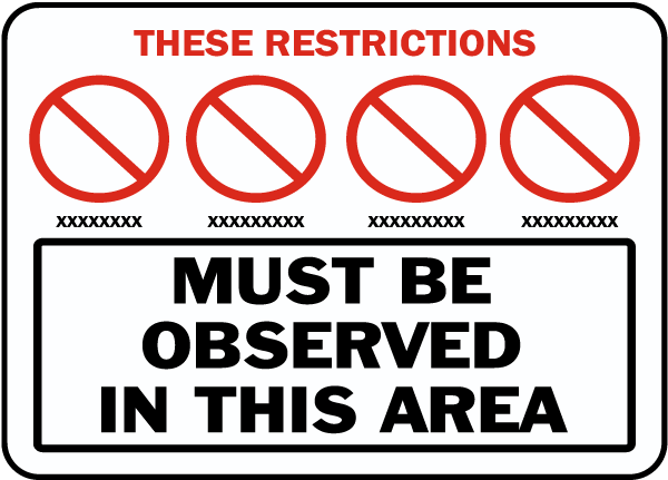 Restrictions Must Be Observed Sign