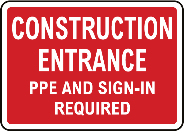 Construction Entrance PPE Required Sign