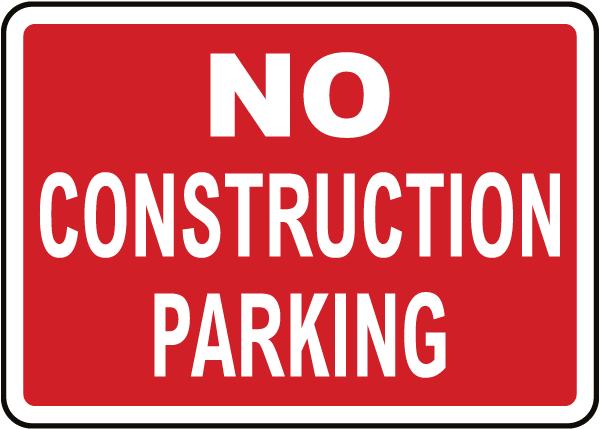 No Construction Parking Sign