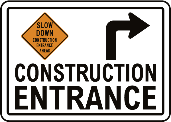 Slow Down Construction Entrance Sign with Right Arrow