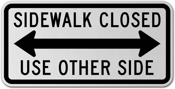 Sidewalk Closed Use Other Side (Double Arrow) Sign