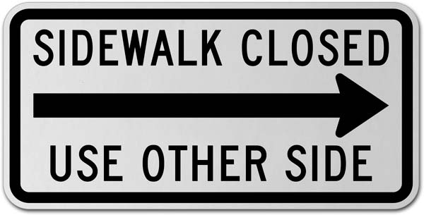 Sidewalk Closed Use Other Side (Right Arrow) Sign