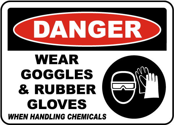 Wear Goggles & Rubber Gloves Sign