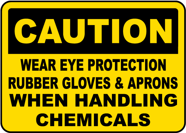 Wear Eye Protection Rubber Gloves Sign