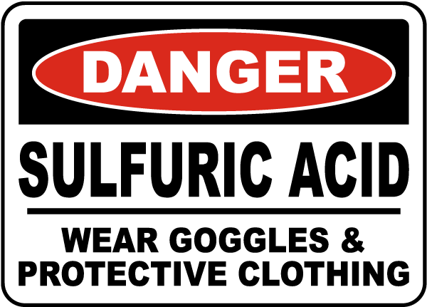 Danger Sulfuric Acid Wear Goggles & Protective Clothing sign