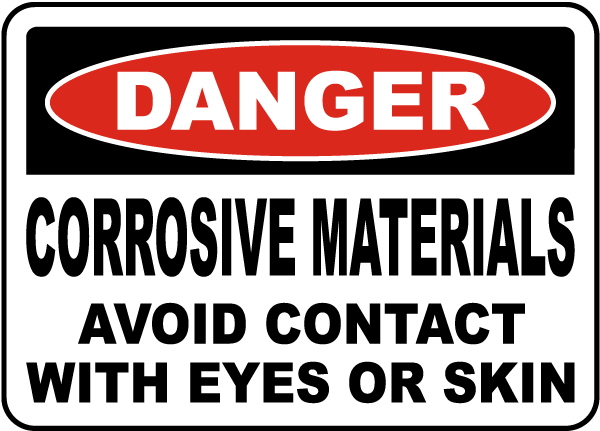 Danger Corrosive Materials Avoid Contact With Eyes Or Skin Sign