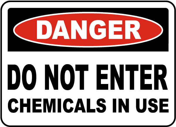 Chemicals In Use Do Not Enter Sign