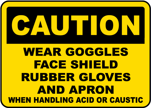 When Handling Acid or Caustic Sign