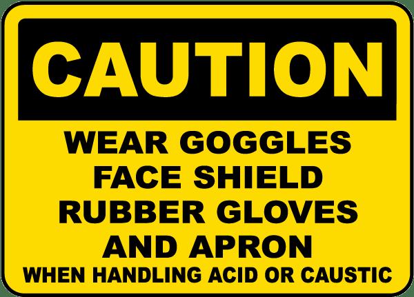 When Handling Acid or Caustic Sign