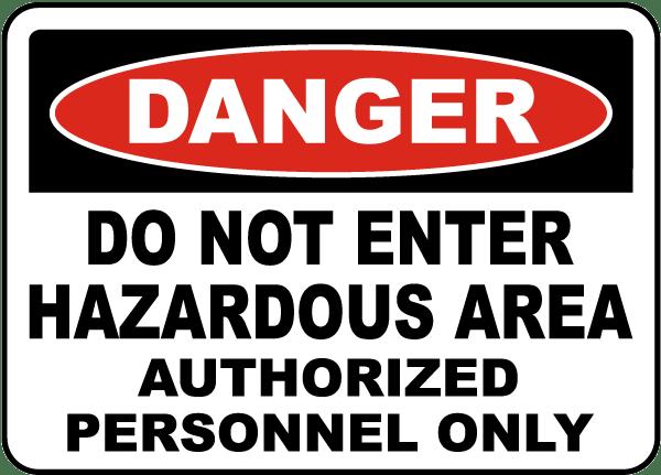 Danger Do Not Enter Hazardous Area Sign