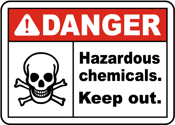 Danger Hazardous chemicals Keep out Sign