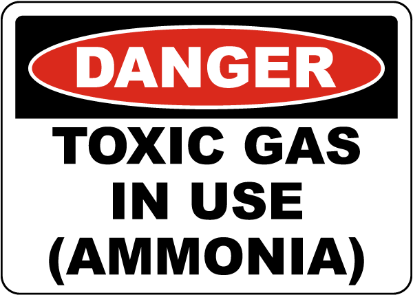 Danger Toxic Gas In Use Ammonia Sign