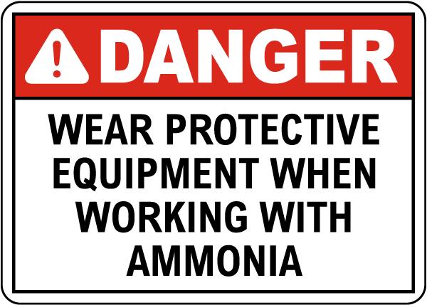 Danger Wear Protective Equipment Ammonia Sign