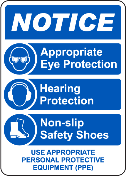 Notice Use Appropriate PPE Sign