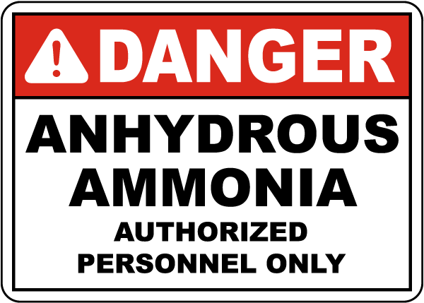 Danger Anhydrous Ammonia Authorized Personnel Only Sign