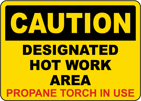 Caution Propane Designated Hot Work Area Sign